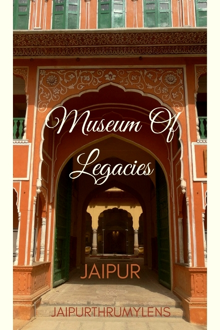 Museum of legacies jaipur travel guide