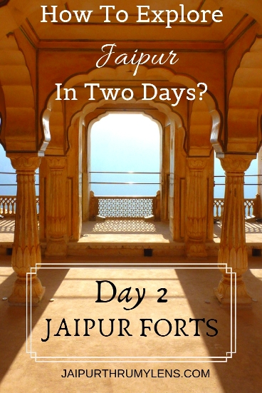 jaipur-travel-two-day-itinerary-forts-jaipurthrumylens