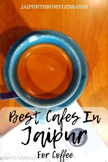 Best Cafe In Jaipur For Coffee Jaipurthrumylens #travel #guide #coffee