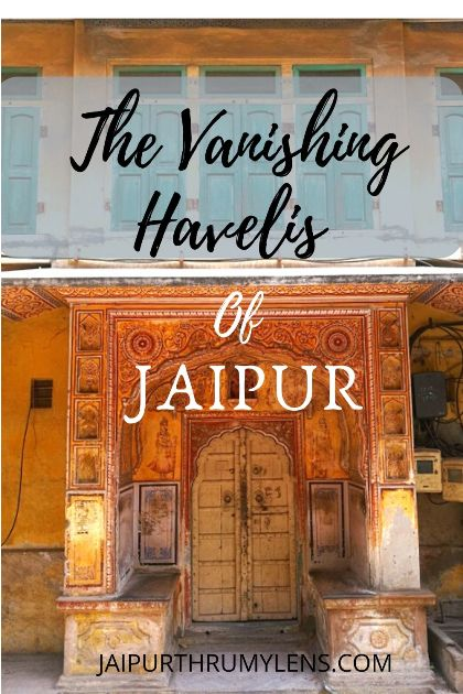 the-vanishing-havelis-jaipur-rajasthan-jaipurthrumylens